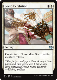 Servo Exhibition  Create two 1/1 colorless Servo artifact creature tokens.
