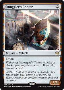 Smuggler's Copter  FlyingWhenever Smuggler's Copter attacks or blocks, you may draw a card. If you do, discard a card.Crew 1 (Tap any number of creatures you control with total power 1 or more: This Vehicle becomes an artifact creature until end of turn.)