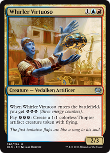 Whirler Virtuoso  When Whirler Virtuoso enters the battlefield, you get  (three energy counters).Pay : Create a 1/1 colorless Thopter artifact creature token with flying.