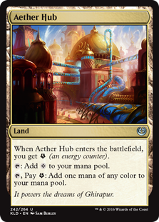 Aether Hub  When Aether Hub enters the battlefield, you get  (an energy counter).: Add ., Pay : Add one mana of any color.
