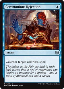 Ceremonious Rejection  Counter target colorless spell.