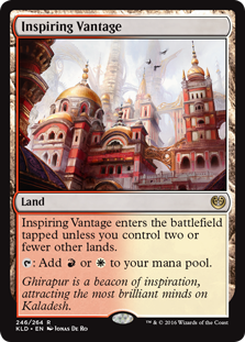 Inspiring Vantage  Inspiring Vantage enters the battlefield tapped unless you control two or fewer other lands.: Add  or .