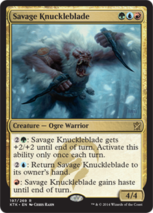 Savage Knuckleblade  : Savage Knuckleblade gets +2/+2 until end of turn. Activate this ability only once each turn.: Return Savage Knuckleblade to its owner's hand.: Savage Knuckleblade gains haste until end of turn.