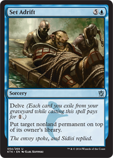 Set Adrift  Delve (Each card you exile from your graveyard while casting this spell pays for .)Put target nonland permanent on top of its owner's library.