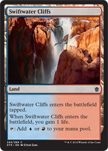 Swiftwater Cliffs  Swiftwater Cliffs enters the battlefield tapped.When Swiftwater Cliffs enters the battlefield, you gain 1 life.: Add  or .