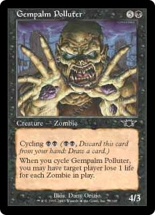 Gempalm Polluter  Cycling  (, Discard this card: Draw a card.)When you cycle Gempalm Polluter, you may have target player lose life equal to the number of Zombies on the battlefield.
