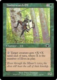 Timberwatch Elf  : Target creature gets +X/+X until end of turn, where X is the number of Elves on the battlefield.