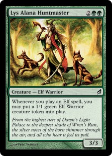 Lys Alana Huntmaster  Whenever you cast an Elf spell, you may create a 1/1 green Elf Warrior creature token.