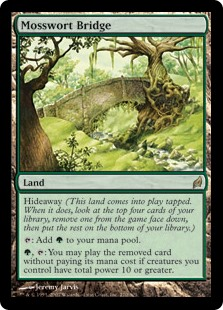 Mosswort Bridge  Hideaway (This land enters the battlefield tapped. When it does, look at the top four cards of your library, exile one face down, then put the rest on the bottom of your library.): Add ., : You may play the exiled card without paying its mana cost if crea