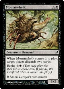 Mournwhelk  When Mournwhelk enters the battlefield, target player discards two cards.Evoke  (You may cast this spell for its evoke cost. If you do, it's sacrificed when it enters the battlefield.)