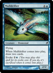 Mulldrifter  FlyingWhen Mulldrifter enters the battlefield, draw two cards.Evoke  (You may cast this spell for its evoke cost. If you do, it's sacrificed when it enters the battlefield.)