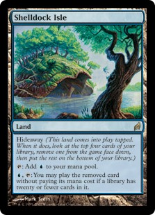 Shelldock Isle  Hideaway (This land enters the battlefield tapped. When it does, look at the top four cards of your library, exile one face down, then put the rest on the bottom of your library.): Add ., : You may play the exiled card without paying its mana cost if a li