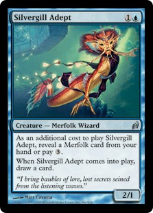 Silvergill Adept  As an additional cost to cast this spell, reveal a Merfolk card from your hand or pay .When Silvergill Adept enters the battlefield, draw a card.