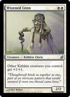 Wizened Cenn  Other Kithkin creatures you control get +1/+1.