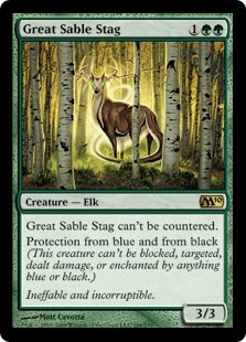 Great Sable Stag  This spell can't be countered.Protection from blue and from black (This creature can't be blocked, targeted, dealt damage, or enchanted by anything blue or black.)
