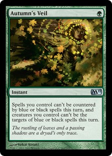Autumn's Veil  Spells you control can't be countered by blue or black spells this turn, and creatures you control can't be the targets of blue or black spells this turn.