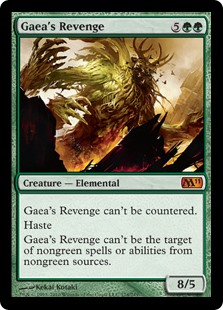 Gaea's Revenge  This spell can't be countered.HasteGaea's Revenge can't be the target of nongreen spells or abilities from nongreen sources.