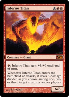 Inferno Titan  : Inferno Titan gets +1/+0 until end of turn.Whenever Inferno Titan enters the battlefield or attacks, it deals 3 damage divided as you choose among one, two, or three targets.