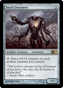 Steel Overseer  : Put a +1/+1 counter on each artifact creature you control.