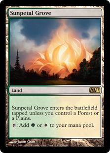 Sunpetal Grove  Sunpetal Grove enters the battlefield tapped unless you control a Forest or a Plains.: Add  or .