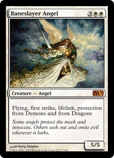Baneslayer Angel  Flying, first strike, lifelink, protection from Demons and from Dragons