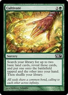 Cultivate  Search your library for up to two basic land cards, reveal those cards, and put one onto the battlefield tapped and the other into your hand. Then shuffle your library.