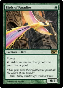 Birds of Paradise  Flying: Add one mana of any color.