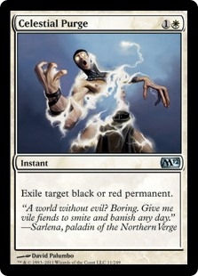 Celestial Purge  Exile target black or red permanent.