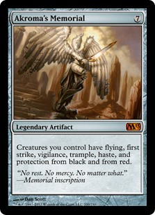 Akroma's Memorial  Creatures you control have flying, first strike, vigilance, trample, haste, and protection from black and from red.