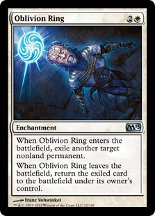 Oblivion Ring  When Oblivion Ring enters the battlefield, exile another target nonland permanent.When Oblivion Ring leaves the battlefield, return the exiled card to the battlefield under its owner's control.