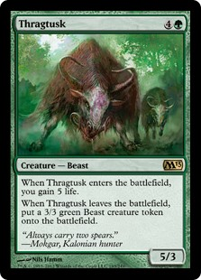 Thragtusk  When Thragtusk enters the battlefield, you gain 5 life.When Thragtusk leaves the battlefield, create a 3/3 green Beast creature token.