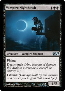 Vampire Nighthawk  Flying, deathtouch, lifelink