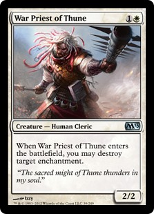 War Priest of Thune  When War Priest of Thune enters the battlefield, you may destroy target enchantment.