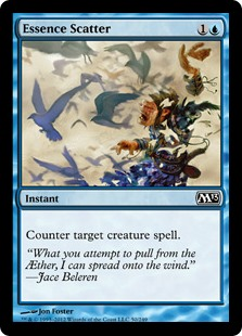 Essence Scatter  Counter target creature spell.