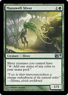 "Manaweft Sliver  Sliver creatures you control have "": Add one mana of any color."""