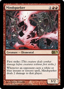 Mindsparker  First strike (This creature deals combat damage before creatures without first strike.)Whenever an opponent casts a white or blue instant or sorcery spell, Mindsparker deals 2 damage to that player.