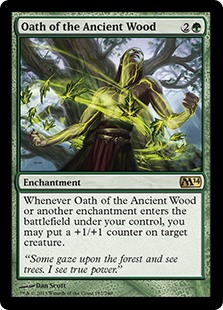 Oath of the Ancient Wood  Whenever Oath of the Ancient Wood or another enchantment enters the battlefield under your control, you may put a +1/+1 counter on target creature.