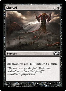 Shrivel  All creatures get -1/-1 until end of turn.