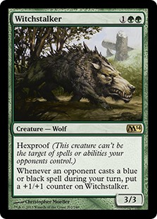 Witchstalker  Hexproof (This creature can't be the target of spells or abilities your opponents control.)Whenever an opponent casts a blue or black spell during your turn, put a +1/+1 counter on Witchstalker.