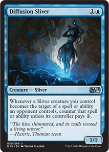 Diffusion Sliver  Whenever a Sliver creature you control becomes the target of a spell or ability an opponent controls, counter that spell or ability unless its controller pays .