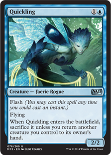 Quickling  Flash (You may cast this spell any time you could cast an instant.)FlyingWhen Quickling enters the battlefield, sacrifice it unless you return another creature you control to its owner's hand.