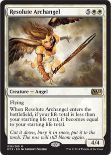 Resolute Archangel  FlyingWhen Resolute Archangel enters the battlefield, if your life total is less than your starting life total, it becomes equal to your starting life total.