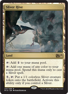 Sliver Hive  : Add .: Add one mana of any color. Spend this mana only to cast a Sliver spell., : Create a 1/1 colorless Sliver creature token. Activate this ability only if you control a Sliver.