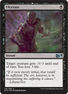 Ulcerate  Target creature gets -3/-3 until end of turn. You lose 3 life.