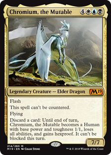 Chromium, the Mutable  FlashThis spell can't be countered.FlyingDiscard a card: Until end of turn, Chromium, the Mutable becomes a Human with base power and toughness 1/1, loses all abilities, and gains hexproof. It can't be blocked this turn.
