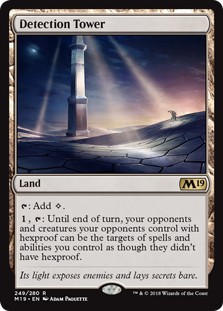 Detection Tower  : Add ., : Until end of turn, your opponents and creatures your opponents control with hexproof can be the targets of spells and abilities you control as though they didn't have hexproof.