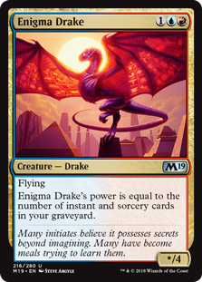 Enigma Drake  FlyingEnigma Drake's power is equal to the number of instant and sorcery cards in your graveyard.