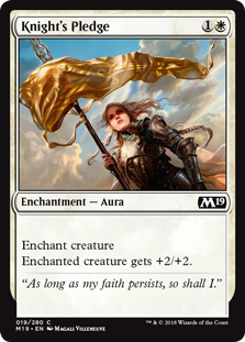 Knight's Pledge  Enchant creatureEnchanted creature gets +2/+2.