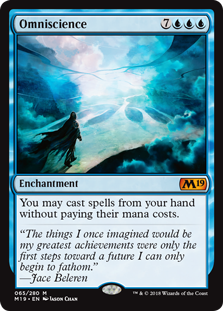 Omniscience  You may cast spells from your hand without paying their mana costs.