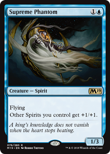 Supreme Phantom  FlyingOther Spirits you control get +1/+1.